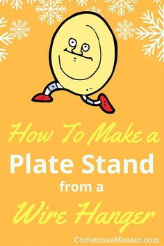 If you'd like to display your plates on your table or a shelf using recycled materials, this tutorial might be useful. Christmas Mosaics, Plate Stands, Wire Hangers, L Shape, Recycled Materials, Step By Step Instructions, Crafts To Make, Recycling, Christmas Decorations