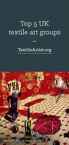 Top 5 UK textile art groups