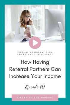 Are you having to turn Virtual Assistant clients away because you don't offer the services they are looking for? Well what if you could earn more money and still help them with finding some who can help them. Listen in as I share some tips on how having Referral Partners can benefit you and your online business, along with how to find referral partners and more! | virtual assistant training | virtual assistant business plan | virtual assistant services | Work From Home Business, Business Money, Business Tips, Online Business, Online Entrepreneur, Business Entrepreneur, Podcast Topics, Creating Passive Income, Starting A Podcast