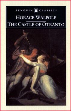Horace Walpole the castle of otranto. One of the first gothic books