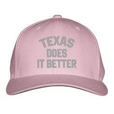 I Love Texas, Does It Better Embroidered Baseball Cap