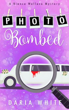 Book Tour Featuring *Photo Bombed* by Daria White @Daria_White15 @xpressotours #giveaway ~ I'm Into Books ~ Book Tours & Reviews Turner Classic Movies, Wedding Of The Year, White Books, Teenage Daughters, How To Get Away, Cozy Mysteries, Another Man, Single Parenting, Work From Home Moms