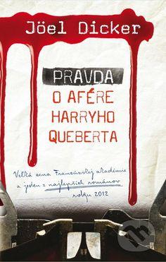 Pravda o afére Harryho Queberta (Joël Dicker)