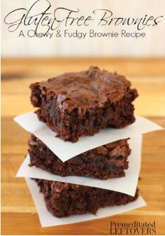 Gluten-Free Brownies – Gluten-free? You don't have to miss out on your favorite desserts! This recipe is for chewy, fudgy chocolate brownies.
