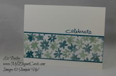 Blooms & Bliss DSP - Endless Birthday Wishes - CAS - My Elegant Cards - Liz Bailey - Independent Stampin' Up! Demonstrator