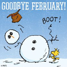 Goodbye February - Woodstock Kicking a Snowman to Pieces by Booting It Peanuts Cartoon, Peanuts Snoopy, Snoopy Cartoon, Snoopy Love, Snoopy And Woodstock, February Images, February Quotes, January, March Month