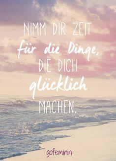 Fang heute damit an! <3  <3 Noch mehr weise Sprüche und Zitate findet ihr auch hier: http://www.gofeminin.de/living/album920026/spruch-des-tages-witzige-weisheiten-fur-jeden-tag-0.html