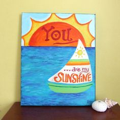 You Are My Sunshine - Sailboat.  Acrylic Canvas Painting. Done with a boys nursery in mind.