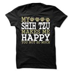 My Shih Tzu Makes Me Happy T-Shirt