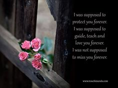 I will love you forever and miss you just as long my little Rosebud Source by susan_coble I Miss My Daughter, My Beautiful Daughter, Missing My Son, Missing You So Much, I Miss Her, Miss You, Grieving Mother, Child Loss, Loss Quotes