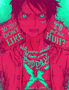 Don't mess with Luffy unless you can handle it...which you probably can't