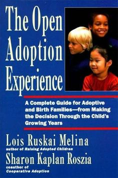 """This is a GREAT read for anyone considering Open Adoption. Very helpful tool and a fantastic way to educate yourself about the """"myths"""" of adoption. The Open Adoption Experience - A Complete Guide for Adoptive and Birth Families Adoption Books, Open Adoption, Adoption Agencies, Birth Mother, Adoptive Parents, Adoption Process, Adopting A Child, Foster Care, Used Books"""