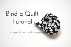 How to Bind a Quilt Tutorial--Simple Simon and Company