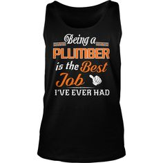 Being A Plumber Is The Best Job T-Shirt #gift #ideas #Popular #Everything #Videos #Shop #Animals #pets #Architecture #Art #Cars #motorcycles #Celebrities #DIY #crafts #Design #Education #Entertainment #Food #drink #Gardening #Geek #Hair #beauty #Health #fitness #History #Holidays #events #Home decor #Humor #Illustrations #posters #Kids #parenting #Men #Outdoors #Photography #Products #Quotes #Science #nature #Sports #Tattoos #Technology #Travel #Weddings #Women