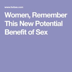 Women, Remember This New Potential Benefit of Sex