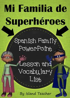 Animated PowerPoint introduces Spanish family using superhero graphics.