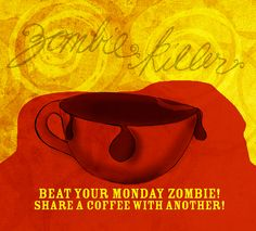 Who has not felt like a Zombie on Monday? Beat YOUR inner Monday Zombie, drink coffee and share a coffee with another. Happy Monday to all. Share a cup of coffee with a friend, colleague or stranger! Cheers from What my #Coffee says to me January 14th :)