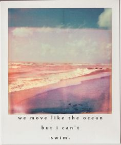 we move like the ocean // bad suns