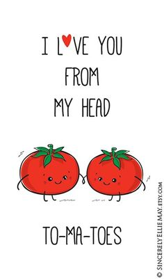 I Love You From My Head Tomatoes - Funny Food Pun Wall Art great as Gift for Mother, Best Fri. I Love You From My Head Tomatoes - Funny Food Pun Wall Art great as Gift for Mother, Best Friends, or hang as Nursery Room Decor 40028 - - Funny Food Puns, Food Humor, Funny Cards, Cute Cards, Gift Cards, Cute Quotes, Funny Quotes, Funny Best Friend Quotes Humor, Funny Best Friend Gifts