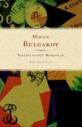 Mihail Bulgakov: Saatana saapuu Moskovaan (master and Margarita)