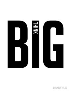 Think Big - Motivational Quote from Daily Quotes Game Design, Web Design, Logo Design, Typographie T-shirt, Daily Quotes, Life Quotes, Success Quotes, Iq Puzzle, Mode Poster