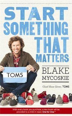 Start Something That Matters by Blake Mycoskie. Inspirational read.