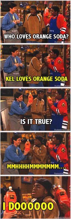 WHO LOVES ORANGE SODA?!?! // I DO, I DO, I DOOOOOO -- Keenan & Kel, the #90s