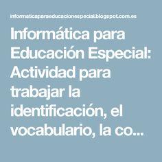 """Informática para Educación Especial: Actividad para trabajar la identificación, el vocabulario, la comprensión y la estructura correcta de la frase: """"¿Quién ...?""""."""