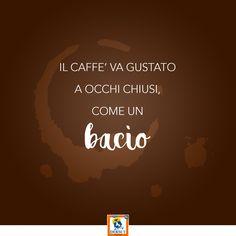 """""""Il caffè va gustato a occhi chiusi, come un bacio"""" #espresso #citazione #aforisma"""