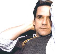 Jeremy Irons... Lord, this man is gorgeous!