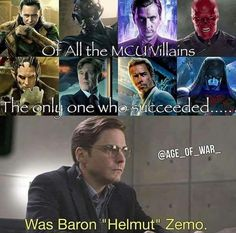 He was the only one who used love, not hate, against the Avengers.  And it worked.<<<DOGGONE IT ZEMO