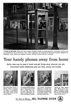 "Vintage Bell ad for phone booths, 1958. ""Your handy phonesvaway from home."" I rember, as a kid in the 1990s, my Mom telling me to always be sure I had fifty cents on me in case there was a emergency and I had to call someone. Not advice any kids get today, I'd wager."