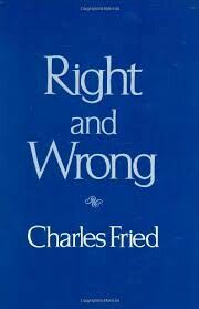 Right and Wrong - Charles Fried