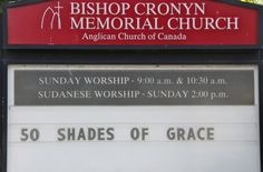 50 Shades of Grace - 34 Places Of Worship That Might Want To Rethink Their Advertising Strategy. Church Sign Sayings, Funny Church Signs, Church Humor, Sunday Worship, Place Of Worship, Religious Humor, Advertising Strategies, Anglican Church, Christian Humor