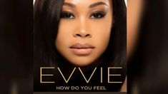 How Do You Feel Lyrics - Evvie McKinney