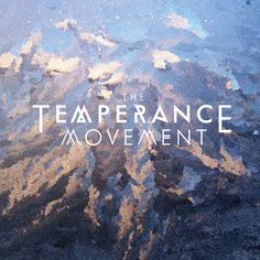 ZEPPELIN ROCK SABBATH: The Temperance Movement - The Temperance Movement ...