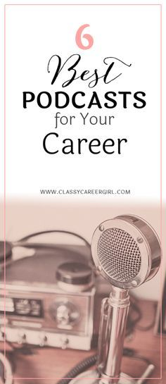 If you're running low on motivation to continue that career you have started, listen to these podcasts to help you go even further http://www.classycareergirl.com/2016/02/best-podcasts-for-your-career/