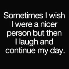 Nicer person
