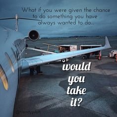 Trendy Pilots: If you were given the chance of a lifetime, would you take it? Pilot Quotes, Fly Quotes, Aviation Quotes, Airplane Quotes, Aviation Wedding Theme, Aviation Fuel, Pilot Training, Airplane Pilot, Motivation