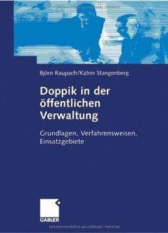 Doppik In Der Ãffentlichen Verwaltung: Grundlagen Verfahrensweisen Einsatzgebiete