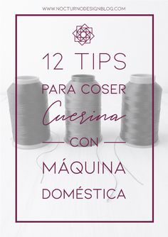 10 consejos para coser como un profesional. – Nocturno Design Blog Leather Bag Pattern, Design Blog, Drink Sleeves, Sewing Patterns, Place Card Holders, Creative, Tips, Bag Patterns, Home Decor Ideas