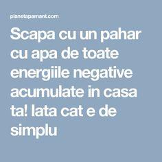 Scapa cu un pahar cu apa de toate energiile negative acumulate in casa ta! Iata cat e de simplu Feng Shui, Good To Know, Cardio, Health Tips, The Cure, Health Fitness, Food And Drink, Home, Pandora