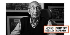 Michael DeBakey Interview - What I've Learned with Heart Surgeon Dr. Michael DeBakey