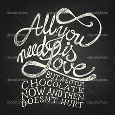 all you need is love but a little chocolate - Szukaj w Google