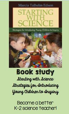 Book Study for teachers - Starting with Science: Strategies for Introducing Young Children to Inquiry