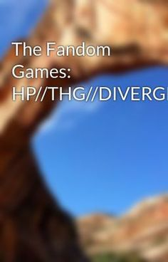 #wattpad #fanfiction Join the Harry Potter kids, The Hunger Games gang, the Divergent fighters, the Once Upon A Time Characters and the Twilight vamps, on an epic journey through... THE FANDOM GAMES! Who will get reaped?  Who will die? Who will survive...? *Prim never died!* *Pretend Gale was Katniss's age for the bene...
