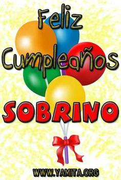 Felicidades querido sobrino Happy Birthday Quotes, Birthday Messages, Happy Birthday Wishes, Birthday Greetings, Birthday Celebration, Happy Birthdays, Spanish Birthday Wishes, Ideas Para Fiestas, Happy B Day