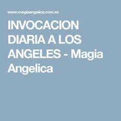 INVOCACION DIARIA A LOS ANGELES - Magia Angelica