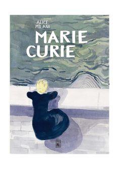 MARIE CURIE | 9788417651169 | ALICE MILANI | Universal Cómics
