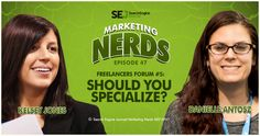 Visit our Marketing Nerds archive to listen to other Marketing Nerds podcasts!  In this fifth episode of Freelancers Forum for Marketing Nerds, SEJ's Kelsey Jones and Danielle Antosz talk about whether or not you should specialize your …